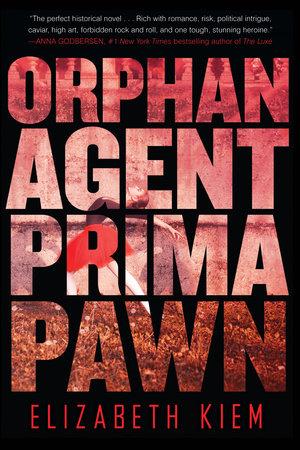 Orphan, Agent, Prima, Pawn by Elizabeth Kiem