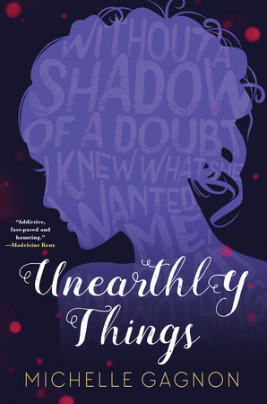 Unearthly Things by Michelle Gagnon
