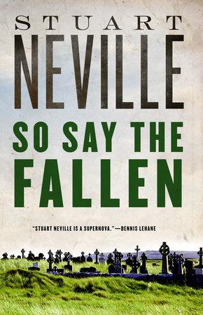 So Say the Fallen by Stuart Neville