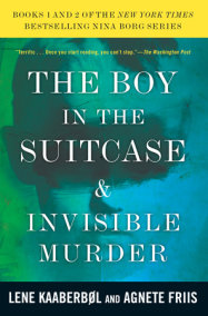 The Boy in the Suitcase & Invisible Murder: Books 1 and 2 of the Nina BorgSeries