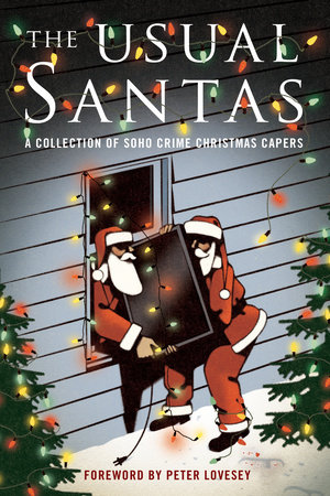 The Usual Santas: A Collection of Soho Crime Christmas Capers by