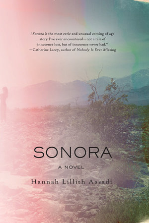 Sonora by Hannah Lillith Assadi
