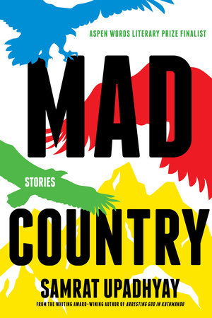 Mad Country by Samrat Upadhyay