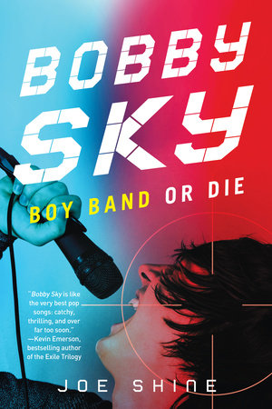 Bobby Sky: Boy Band or Die by Joe Shine