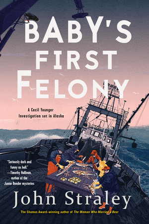 Baby's First Felony by John Straley