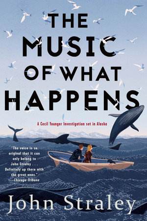 The Music of What Happens by John Straley