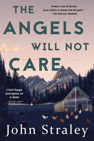 The Angels Will Not Care by John Straley