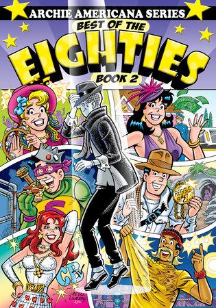 Best of the Eighties / Book #2 by George Gladir