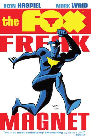 The Fox: Freak Magnet by Mark Waid and Dean Haspiel