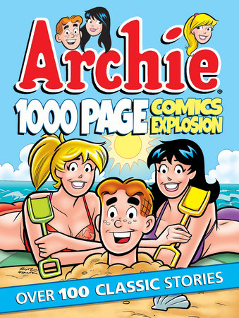 Archie 1000 Page Comics Explosion by Archie Superstars