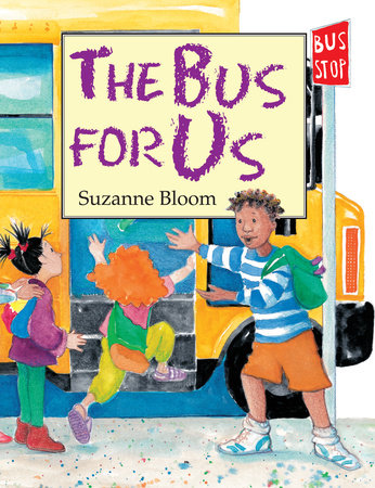 The Bus For Us by Suzanne Bloom