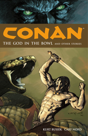 Conan Volume 2: The God in the Bowl and Other Stories by Kurt Busiek