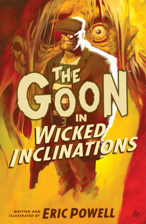 The Goon: Volume 5: Wicked Inclinations (2nd edition) by Eric Powell