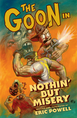 The Goon: Volume 1: Nothin' But Misery (2nd edition) by Eric Powell