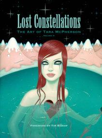 Lost Constellations: The Art of Tara McPherson Vol. 2