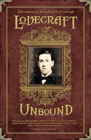 Lovecraft Unbound by Laird Barron, Joyce Carol Oates and Nick Mamatas