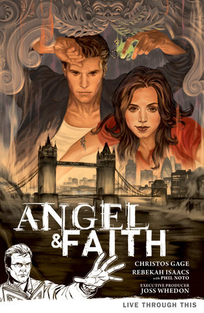 Angel & Faith Volume 1: Live Through This by Christos Gage