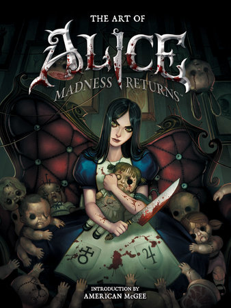 The Art of Alice: Madness Returns by American McGee