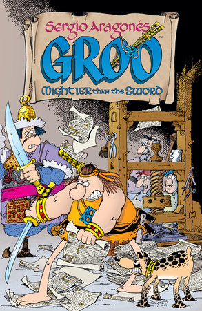 Sergio Aragones' Groo: Mightier than the Sword by Sergio Aragones