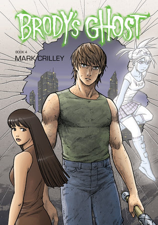 Brody's Ghost Volume 4 by Mark Crilley