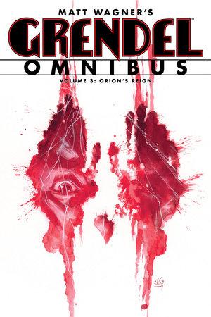 Grendel Omnibus Volume 3: Orion's Reign by Matt Wagner, Various Artists