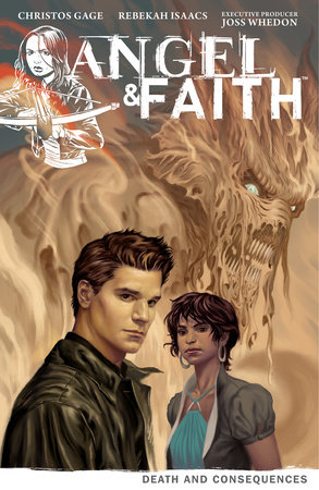 Angel & Faith Volume 4: Death and Consequences by Christos Gage