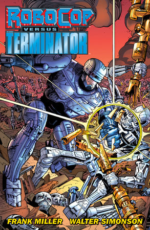 RoboCop vs. The Terminator by Frank Miller
