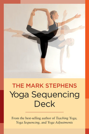 The Mark Stephens Yoga Sequencing Deck by Mark Stephens