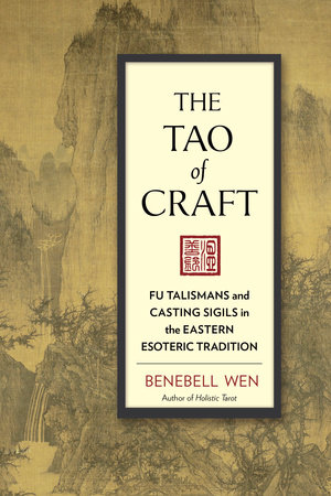 The Tao of Craft by Benebell Wen
