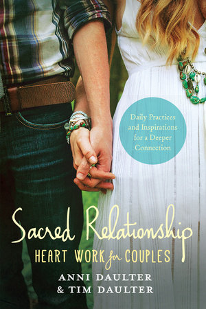 Sacred Relationship by Anni Daulter and Tim Daulter