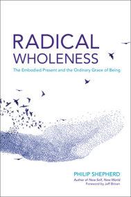 Radical Wholeness
