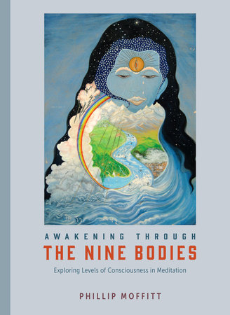 Awakening through the Nine Bodies by Phillip Moffitt