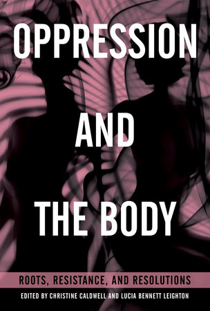 Oppression and the Body by