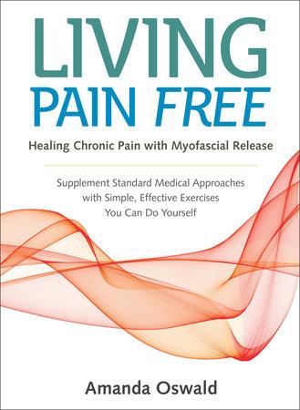 Living Pain Free by Amanda Oswald