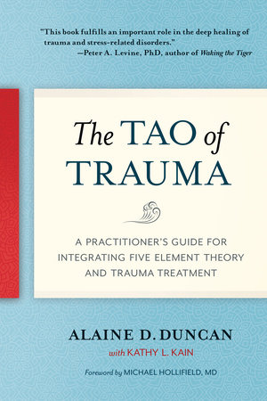 The Tao Of Trauma By Alaine D Duncan Kathy L Kain