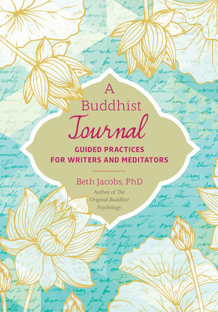 A Buddhist Journal by Beth Jacobs, Ph.D.