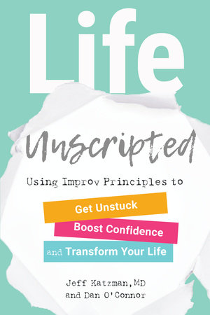 Life Unscripted by Jeff Katzman, M.D. and Dan O'Connor