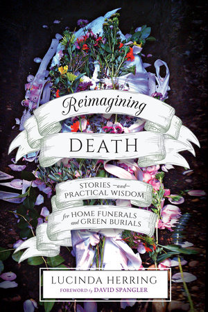 Reimagining Death by Lucinda Herring