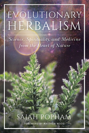 Evolutionary Herbalism by Sajah Popham