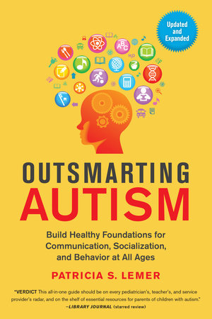 Five Hot Topics In Autism Research In >> Outsmarting Autism Updated And Expanded By Patricia S Lemer