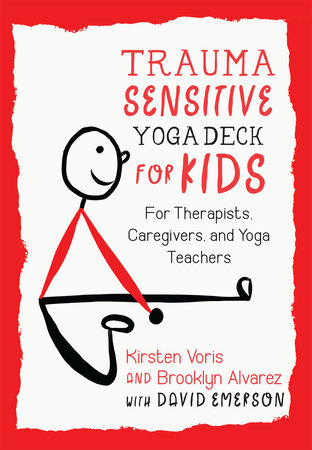 Trauma-Sensitive Yoga Deck for Kids