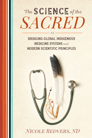 The Science of the Sacred by Nicole Redvers, N.D.