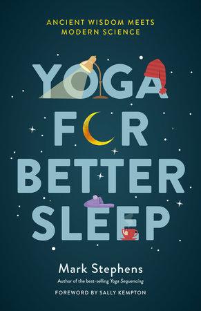 Yoga for Better Sleep by Mark Stephens
