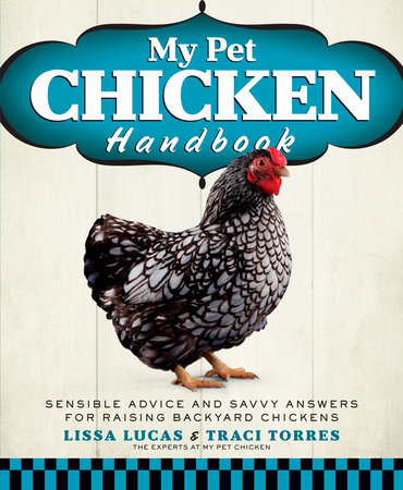 My Pet Chicken Handbook by Lissa Lucas and Traci Torres