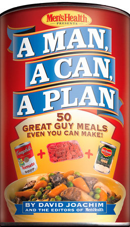 A Man, a Can, a Plan by David Joachim and Editors of Men's Health