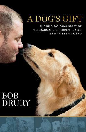 A Dog's Gift by Bob Drury