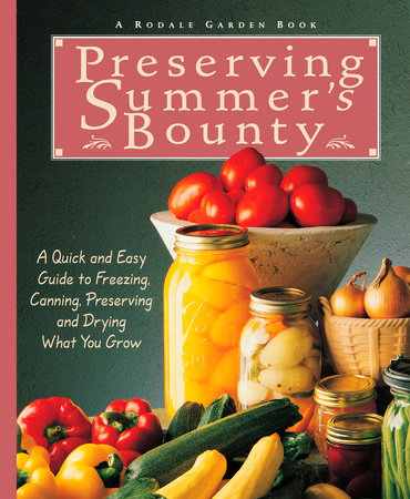 Preserving Summer's Bounty by Susan McClure and Rodale Food Center