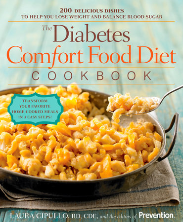 The Diabetes Comfort Food Diet Cookbook by Laura Cipullo and The Editors of Prevention