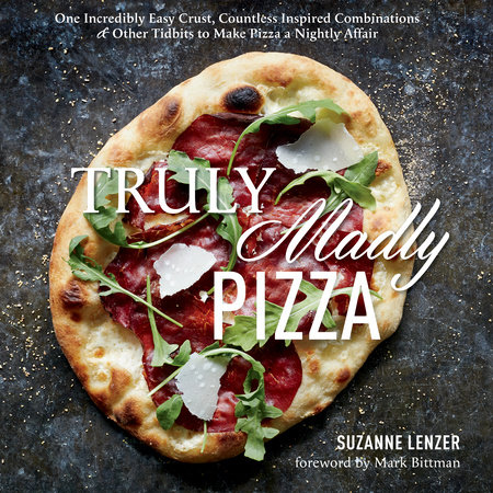 Truly Madly Pizza by Suzanne Lenzer and Christopher Testani