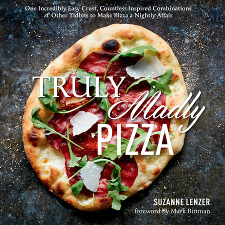 Truly Madly Pizza by Suzanne Lenzer